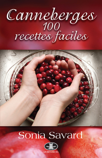 Canneberges : 100 recettes faciles