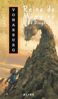 REINE DE MEMOIRE 3. LE DRAGON FOU