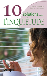 10 solutions contre l'inqui...