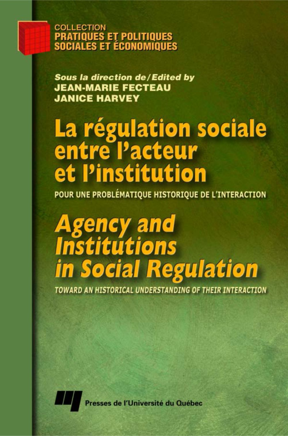 La régulation sociale entre l'acteur et l'institution / Agency and Institutions in Social Regulation
