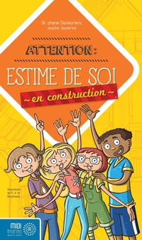 Attention! Estime de soi en construction