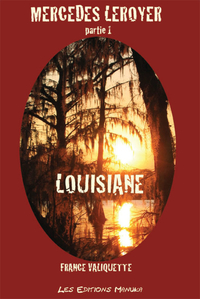 MERCEDES LEROYER; PARTIE 1, LOUISIANE