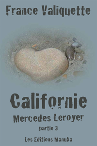 CALIFORNIE; MERCEDES LEROYER, PARTIE 3