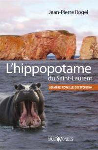 L'hippopotame du Saint-Laur...