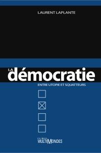 La démocratie entre utopie et squatters