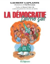 La démocratie, j'aime ça!
