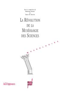 La révolution de la muséologie des sciences