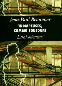 Trompeuses, comme toujours