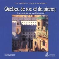 Québec de roc et de pierres: la capitale en architecture