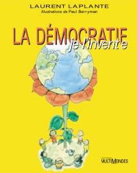 La démocratie, je l'invente!