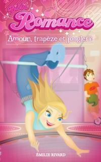 Biblio Romance tome 1 - Amour, trapèze et jonglerie
