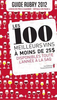 Les 100 meilleurs vins à moins de 25$. Guide Aubry 2012