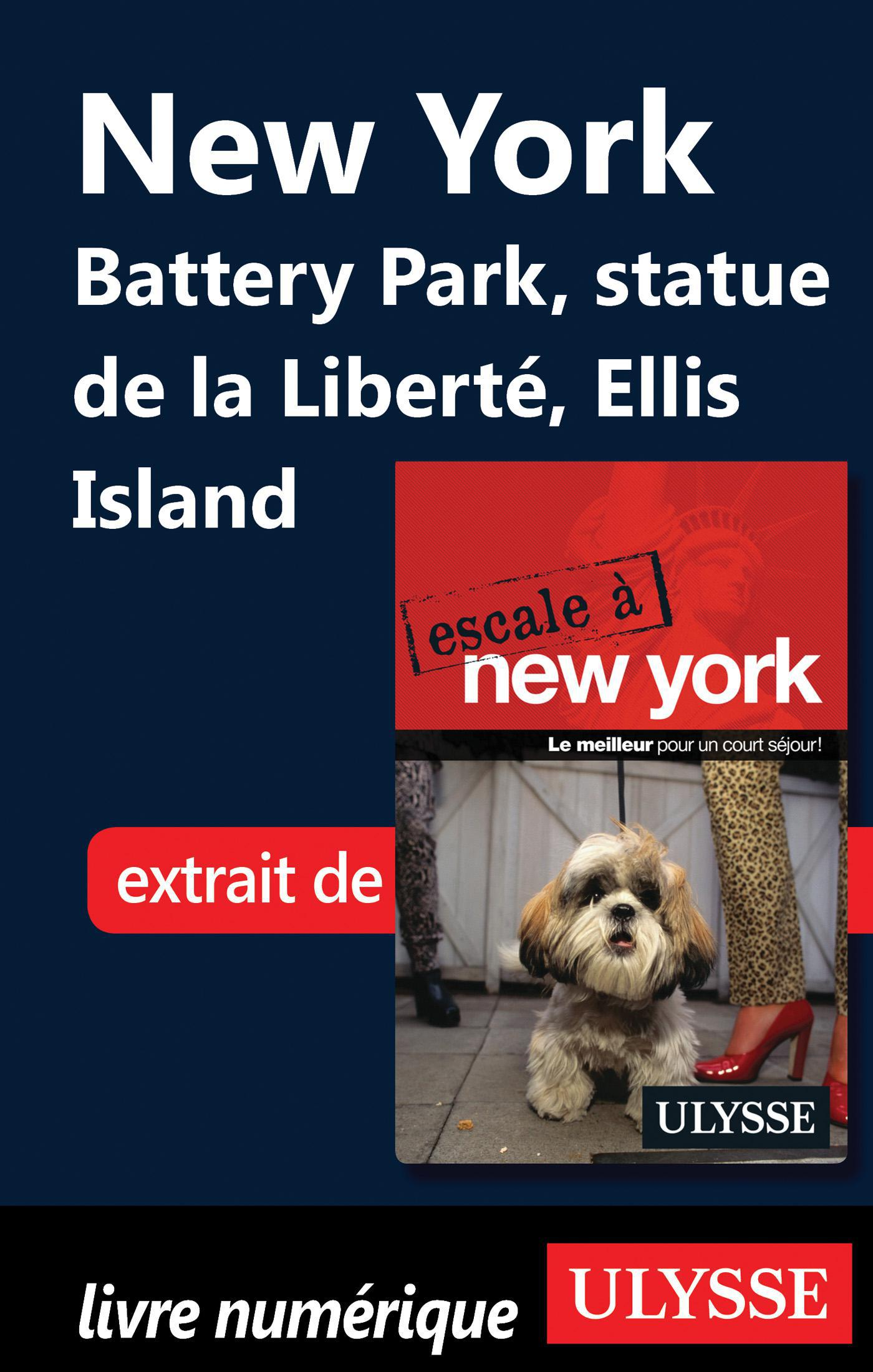 NEW YORK BATTERY PARK, STATUE DE LA LIBERTE, ELLIS ISLAND