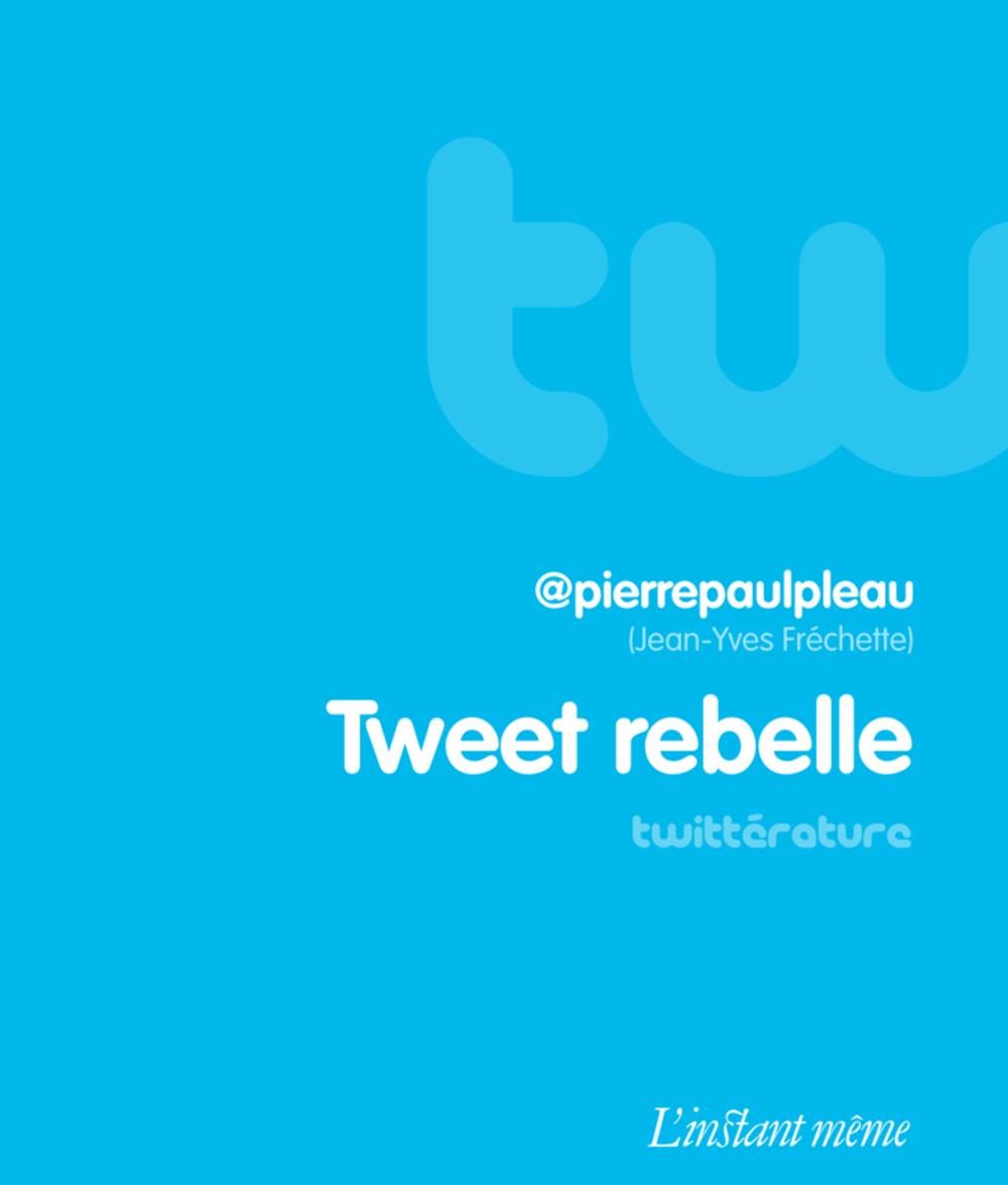 Tweet rebelle