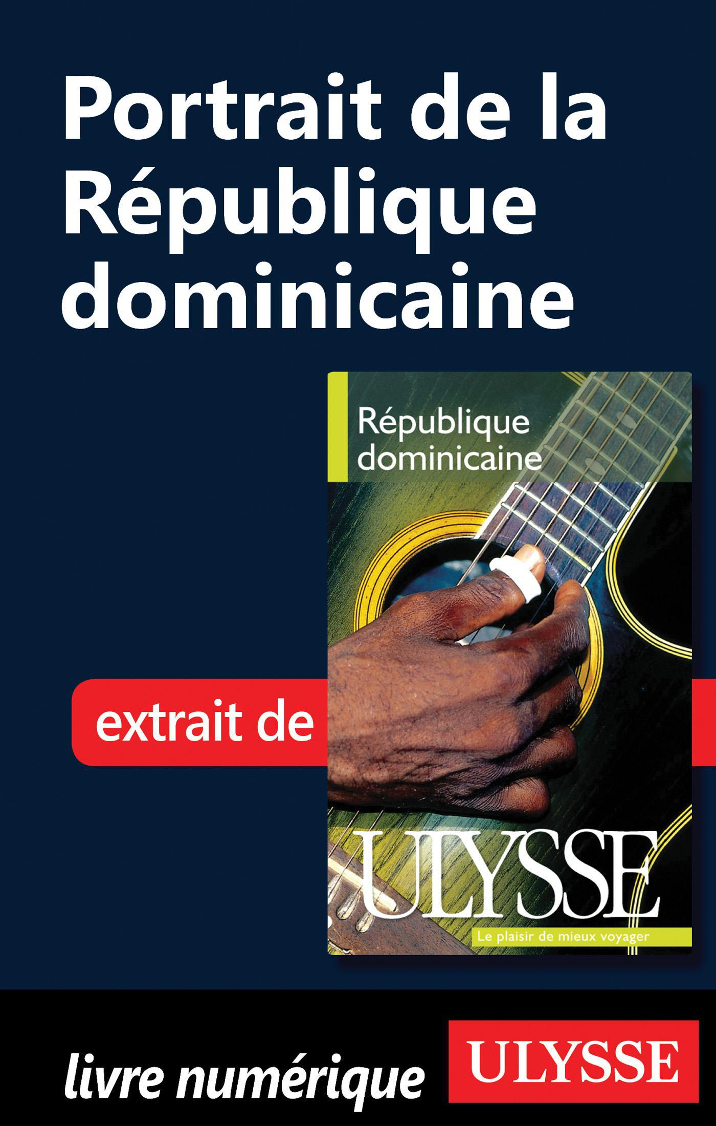 PORTRAIT DE LA REPUBLIQUE DOMINICAINE