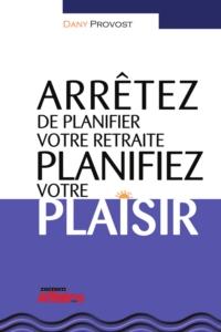 Arrêtez de planifier votre...