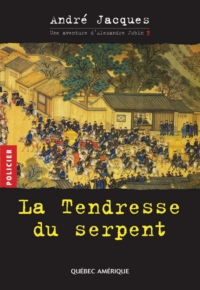 Alexandre Jobin 3 - La Tendresse du serpent