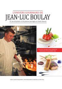 L'univers gourmand de Jean-Luc Boulay