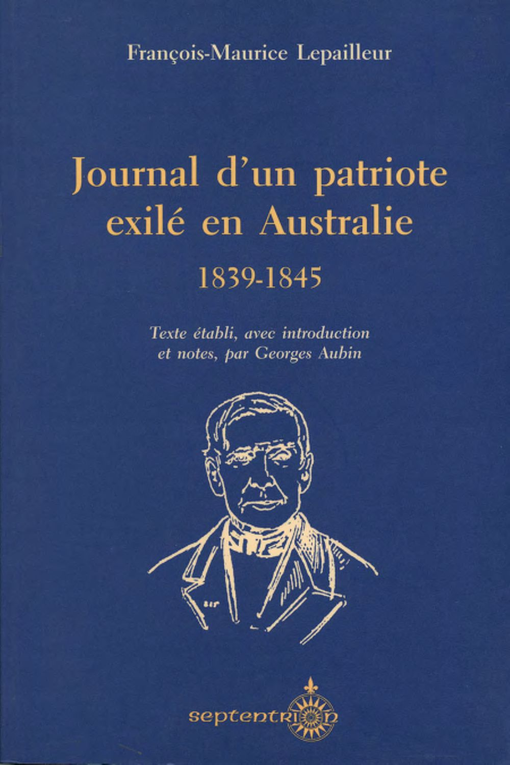 Journal d'un patriote exilé en Australie, 1839-1845