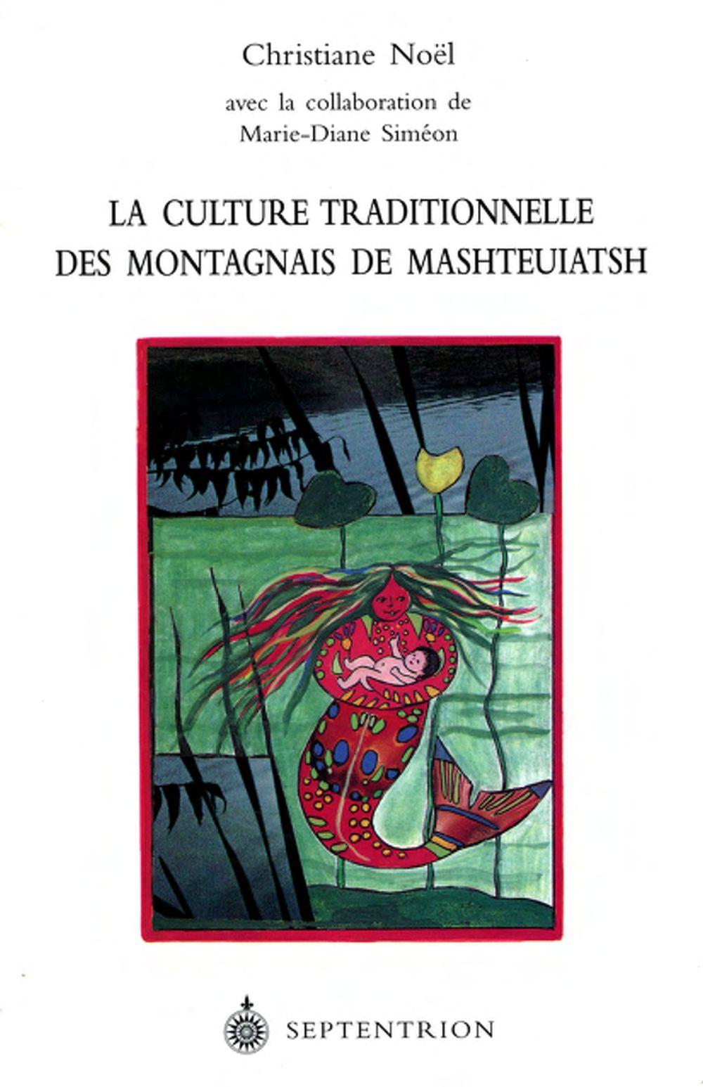 La Culture traditionnelle des Montagnais de Mashteuiatsh