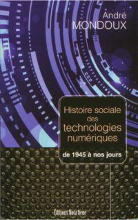 Histoire sociale des technologies numériques. De 1945 à nos jours