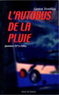 L'autobus de la pluie (poèmes 1973-1986)