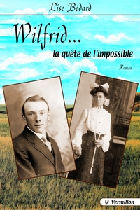 Wilfrid...la quête de l'impossible