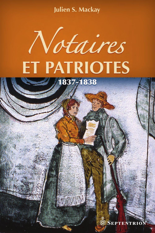 Notaires et patriotes. 1837-1838