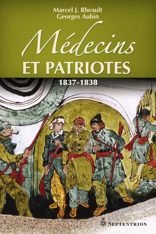 Médecins et patriotes. 1837-1838