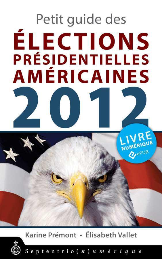 PETIT GUIDE DES ELECTIONS PRESIDENTIELLES AMERICAINES 2012