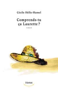 Comprends-tu ça Laurette ?