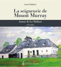 La Seigneurie de Mount Murray