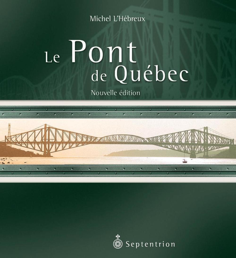 Le Pont de Québec | nouvelle édition
