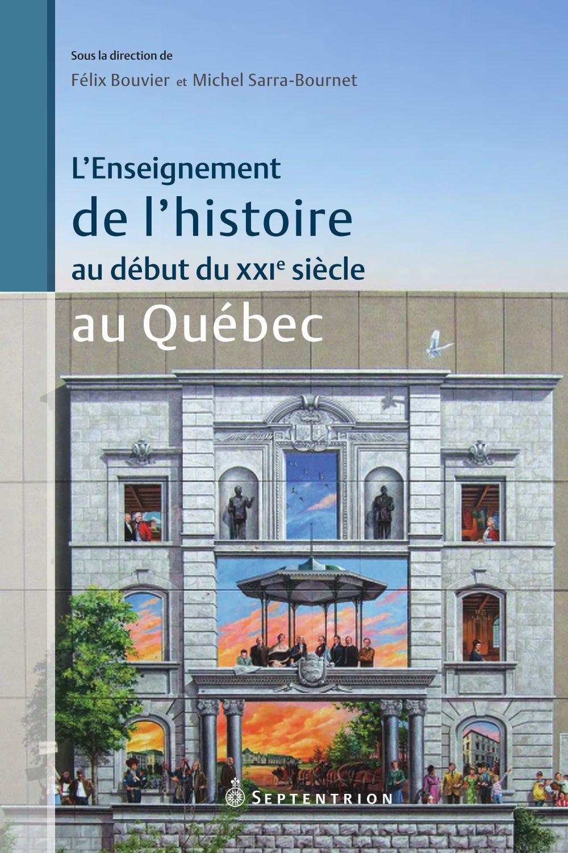 L'Enseignement de l'histoire au début du XXIe siècle au Québec