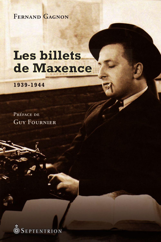 Les Billets de Maxence, 1939-1944