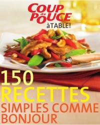 À table! 150 recettes simple comme bonjour
