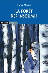 La Forêt des insoumis