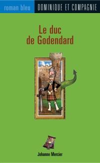 Le duc de Godendard