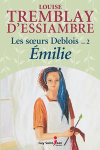 Les soeurs Deblois, tome 2:...