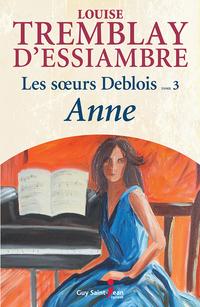 Les soeurs Deblois, tome 3:...