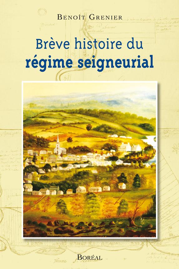 BREVE HISTOIRE DU REGIME SEIGNEURIAL