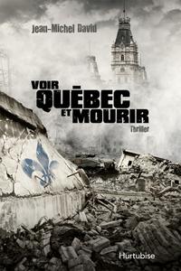 Voir Québec et mourir