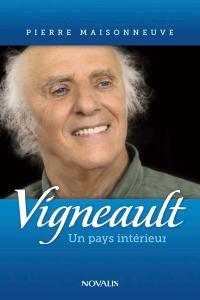Vigneault. Un pays intérieur