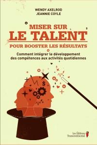 Miser sur le talent pour booster les résultats