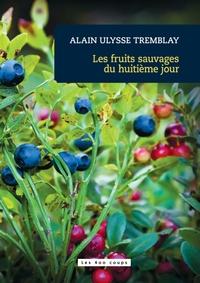 Les fruits sauvages du huitième jour