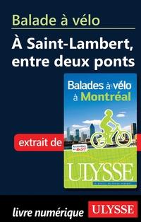 Balade à vélo à Saint-Lambert, entre deux ponts