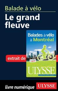 Balade à vélo à Montréal - le grand fleuve