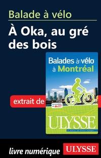 Balade à vélo à Oka, au gré des bois