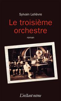 Le troisième orchestre