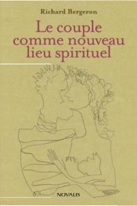 Le couple comme nouveau lieu spirituel